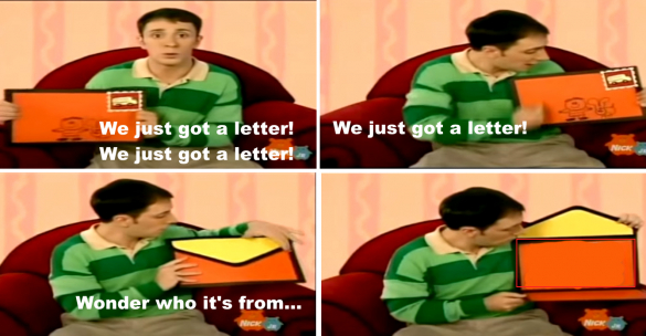 we just got a letter blues clues shitpostbot 5000 25481